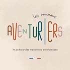 podcast Les nouveaux aventuriers